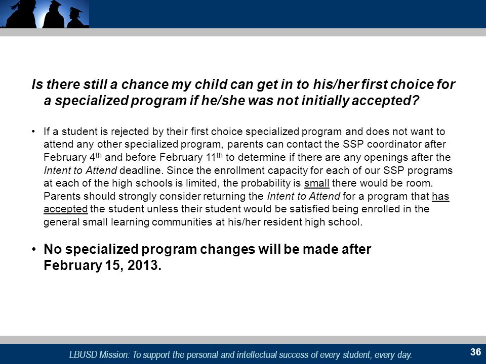 No specialized program changes will be made after February 15, 2013.