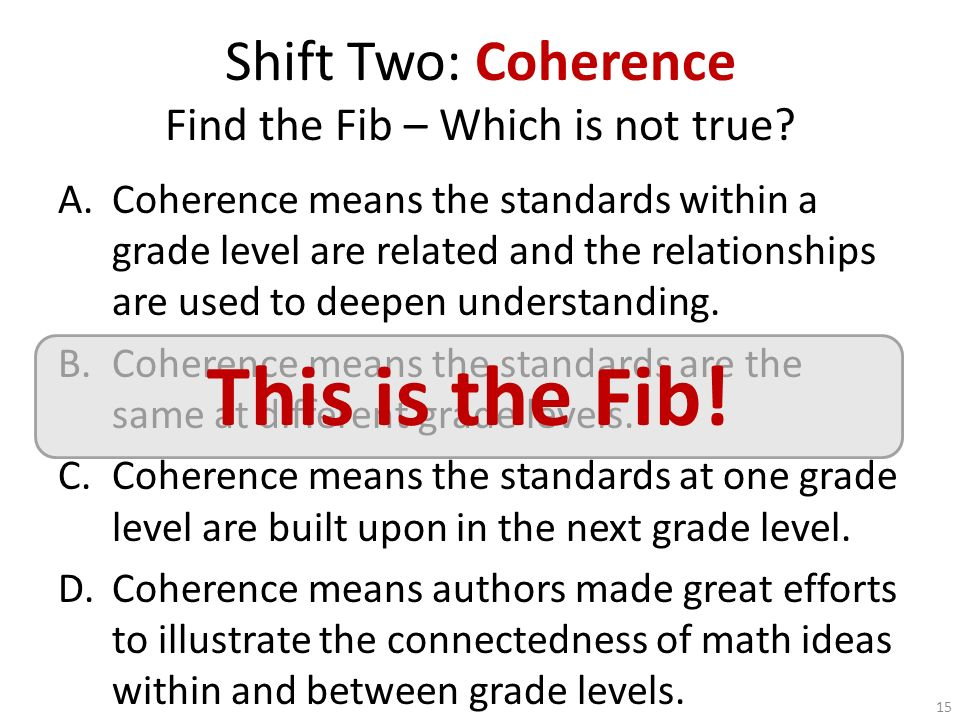 Shift Two: Coherence Find the Fib – Which is not true