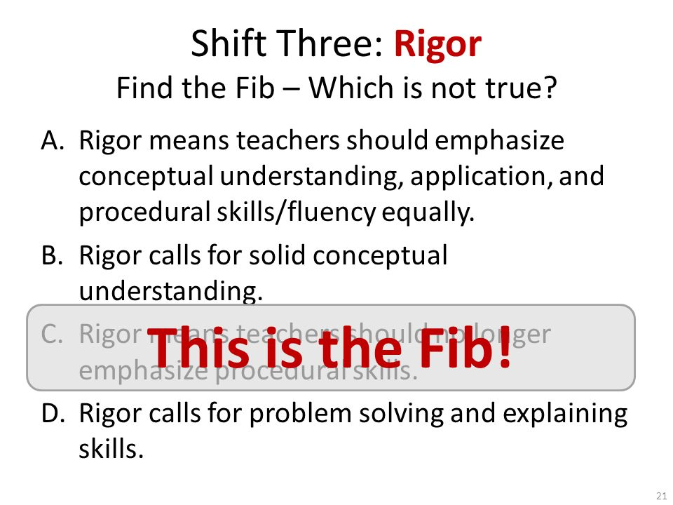 Shift Three: Rigor Find the Fib – Which is not true