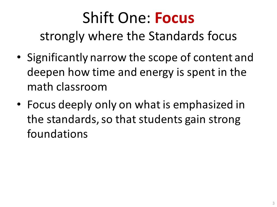 Shift One: Focus strongly where the Standards focus