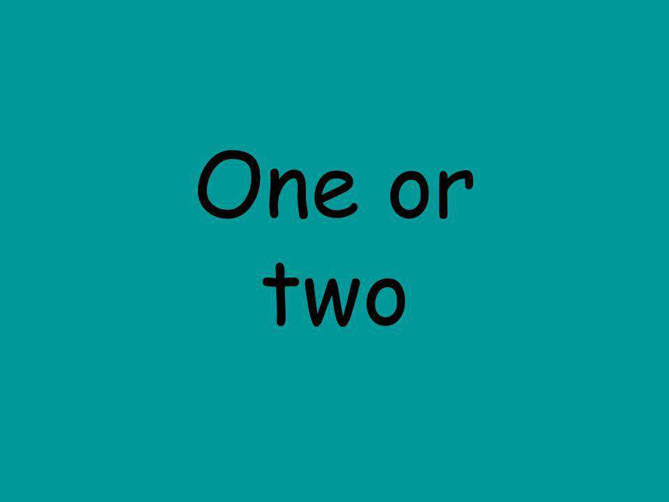One or two