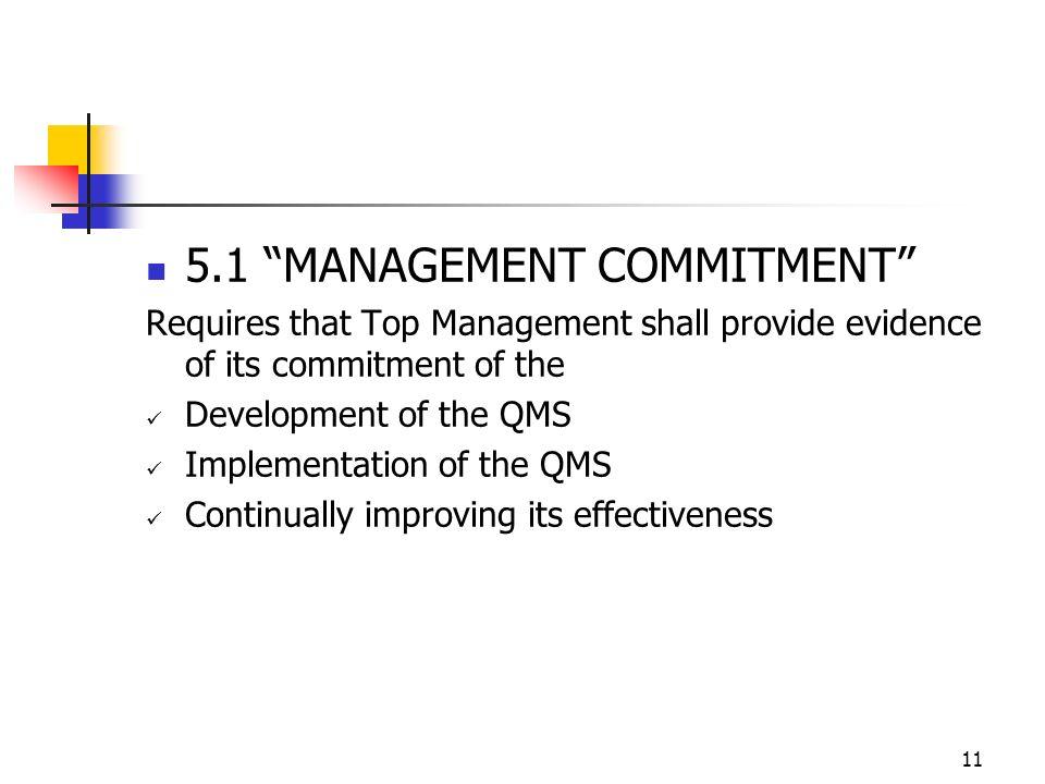 5.1 MANAGEMENT COMMITMENT