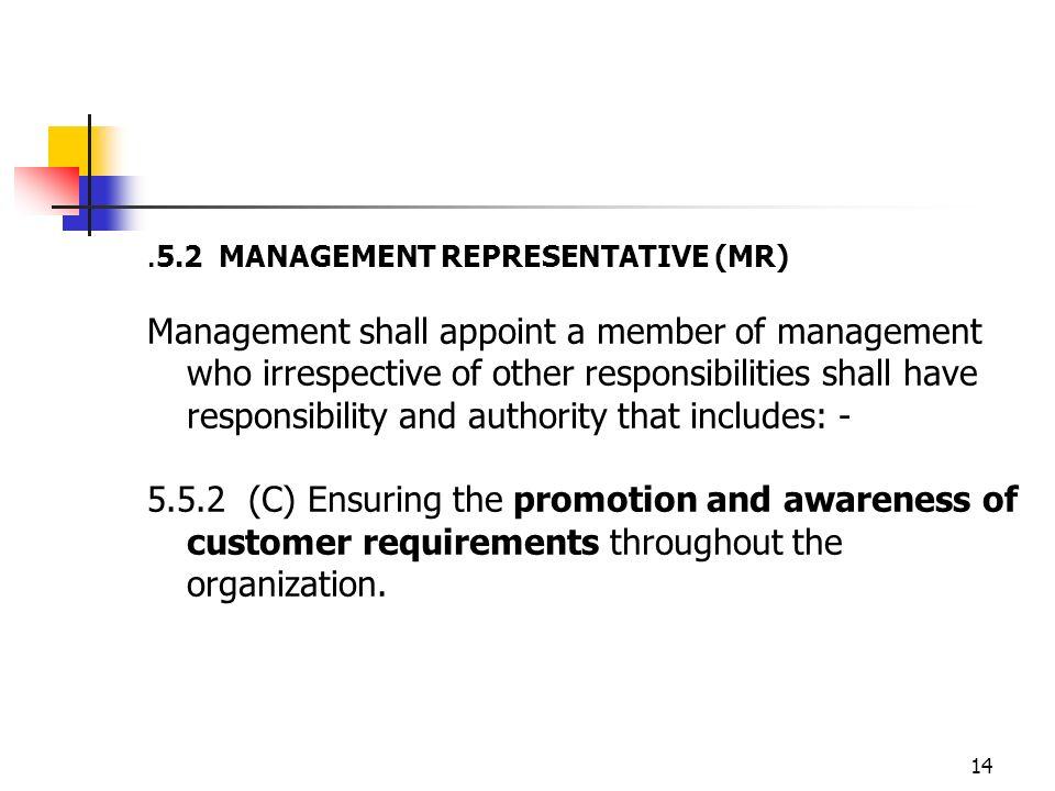 .5.2 MANAGEMENT REPRESENTATIVE (MR)