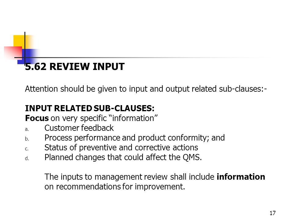 5.62 REVIEW INPUT Attention should be given to input and output related sub-clauses:- INPUT RELATED SUB-CLAUSES: