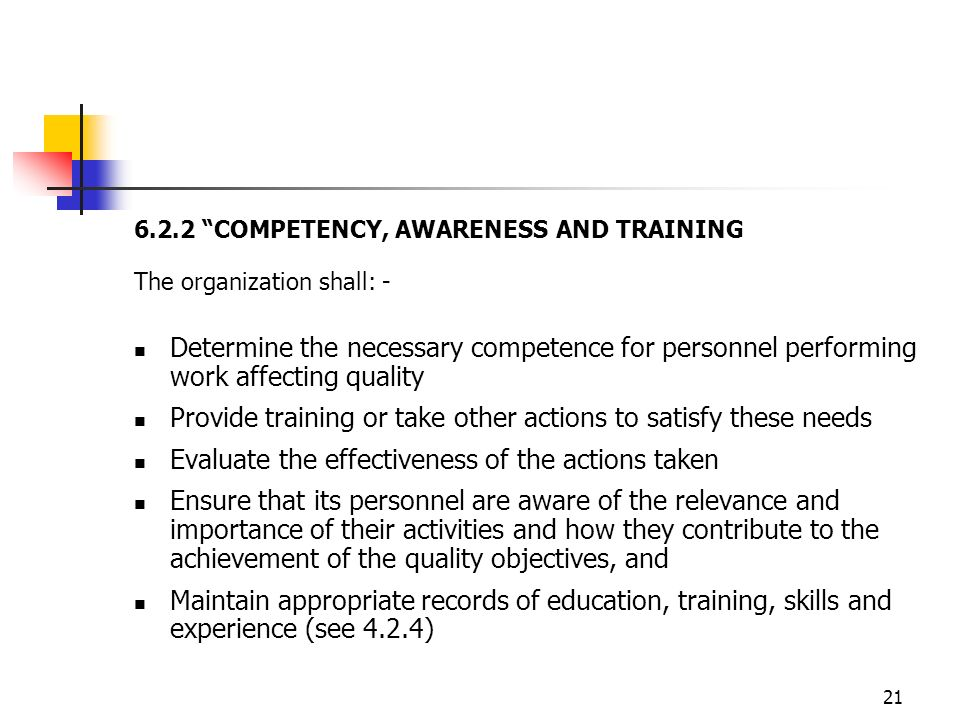 Provide training or take other actions to satisfy these needs