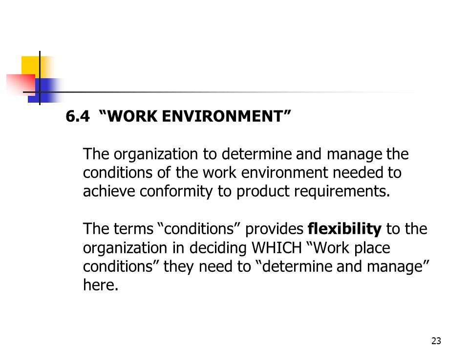 6.4 WORK ENVIRONMENT