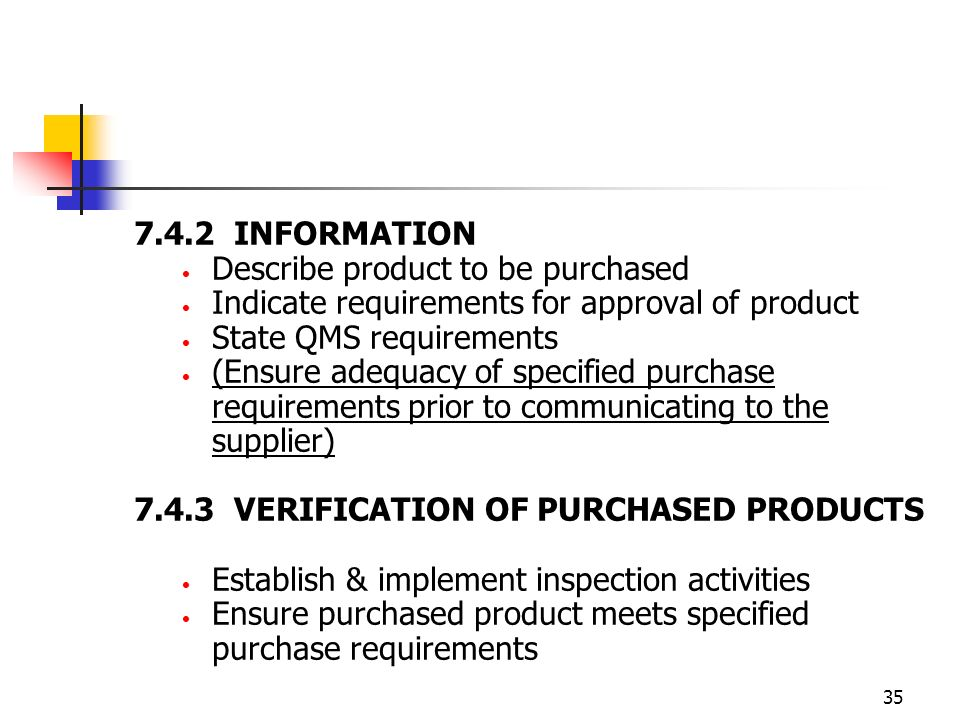 7.4.2 INFORMATION Describe product to be purchased. Indicate requirements for approval of product.