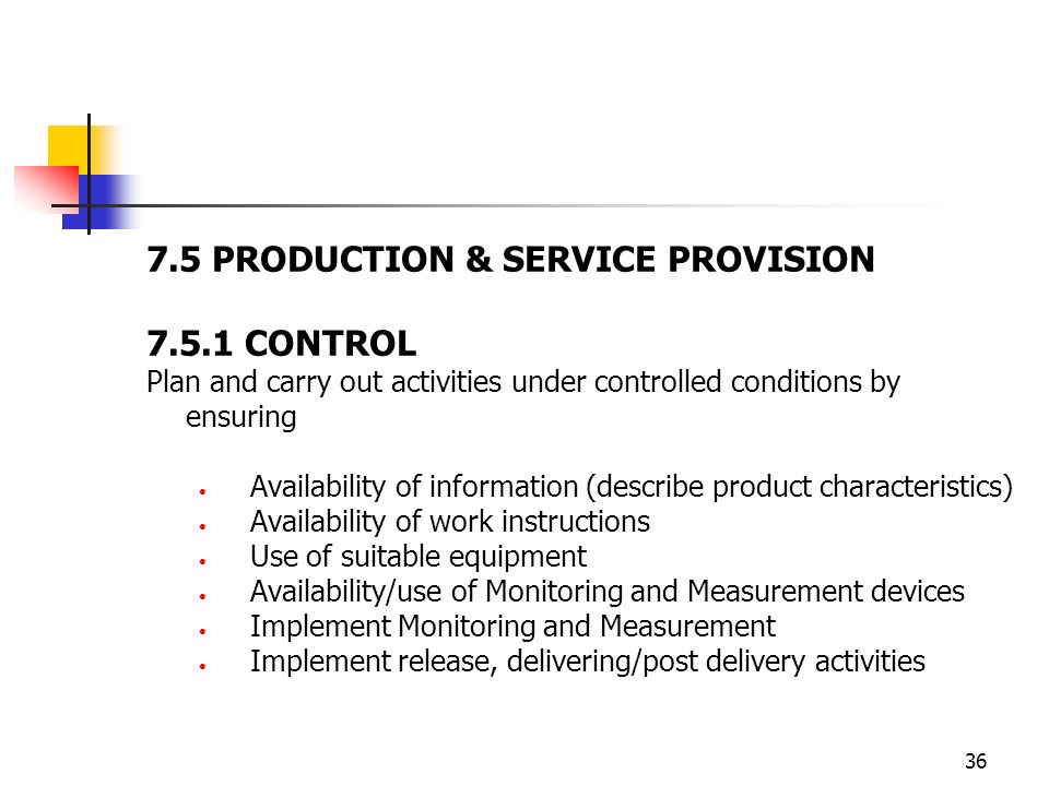 7.5 PRODUCTION & SERVICE PROVISION 7.5.1 CONTROL