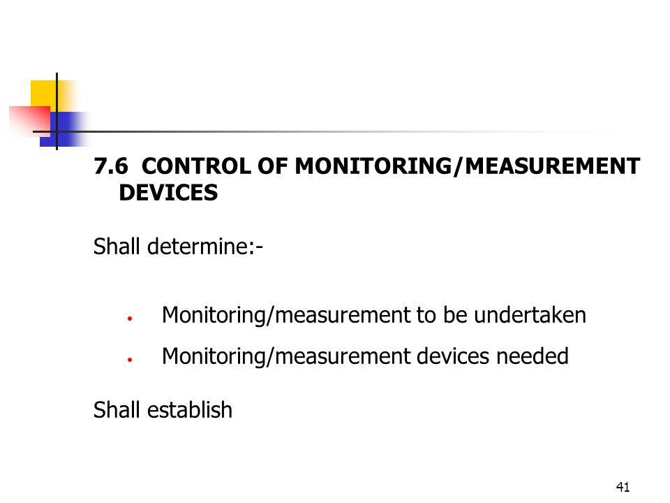 7.6 CONTROL OF MONITORING/MEASUREMENT DEVICES