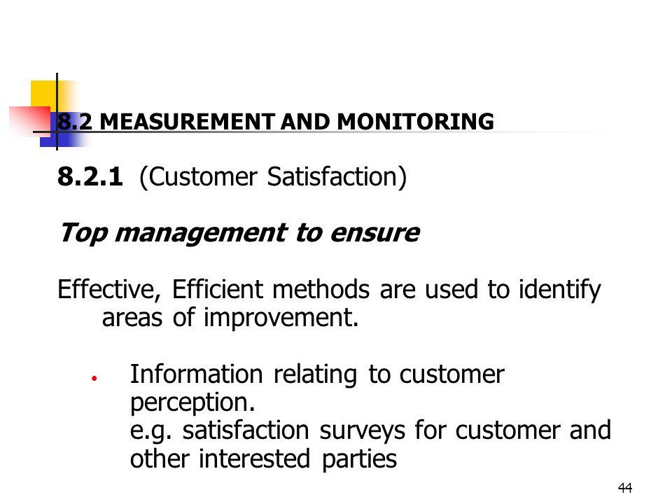 8.2.1 (Customer Satisfaction) Top management to ensure