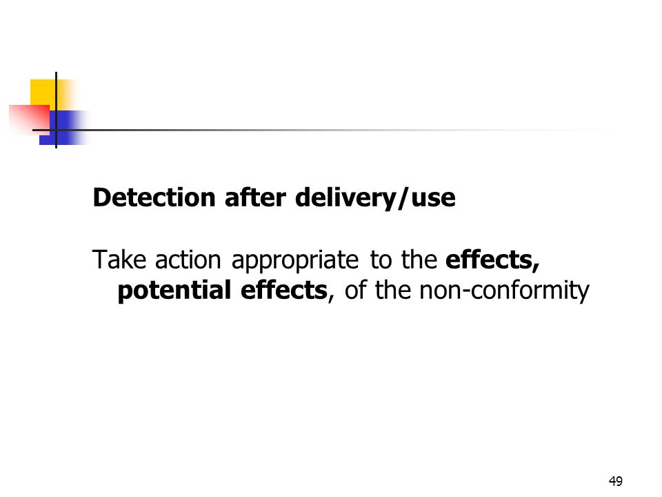 Detection after delivery/use
