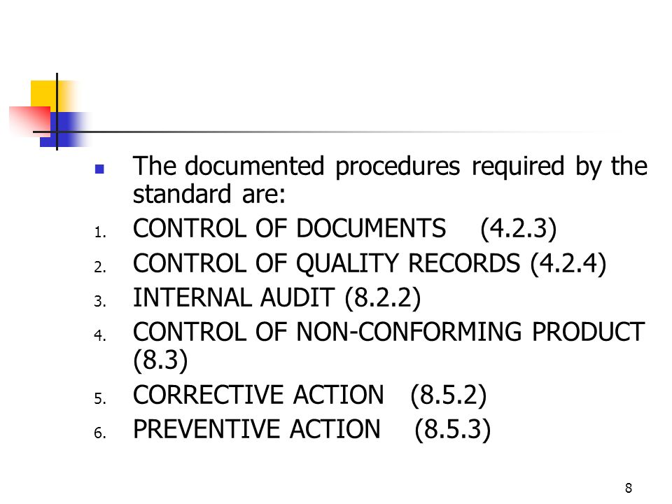 The documented procedures required by the standard are: