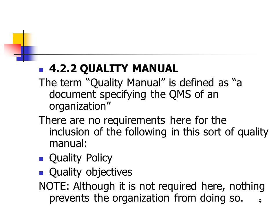 4.2.2 QUALITY MANUAL The term Quality Manual is defined as a document specifying the QMS of an organization