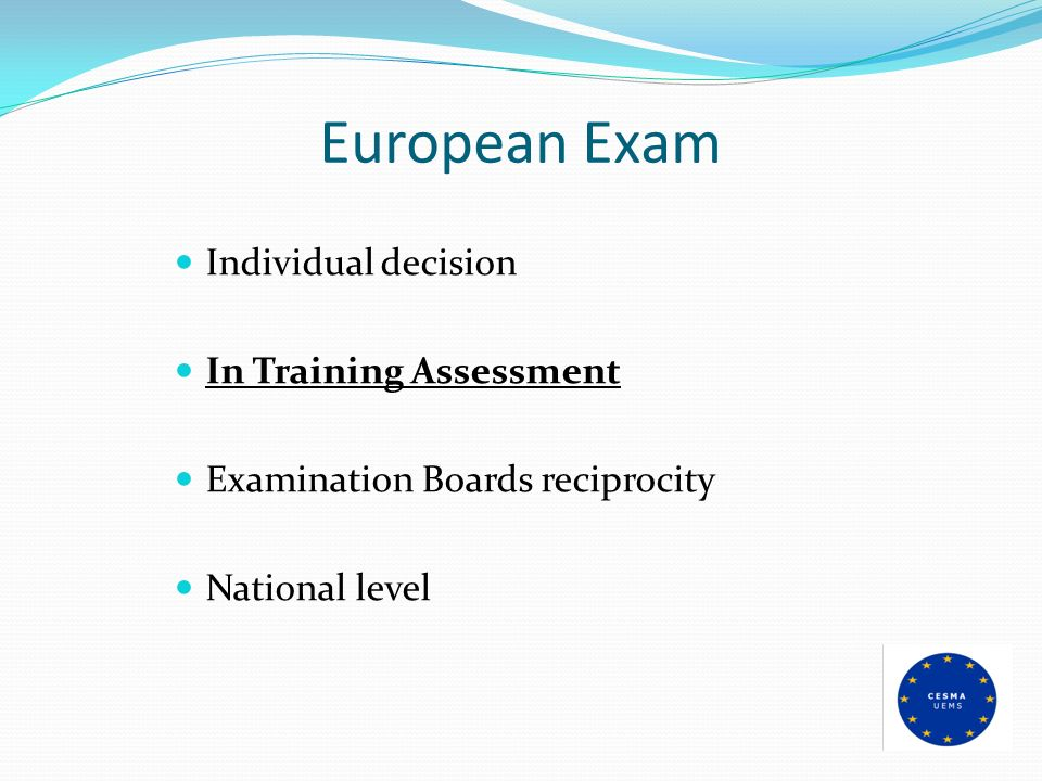 European Exam Individual decision In Training Assessment