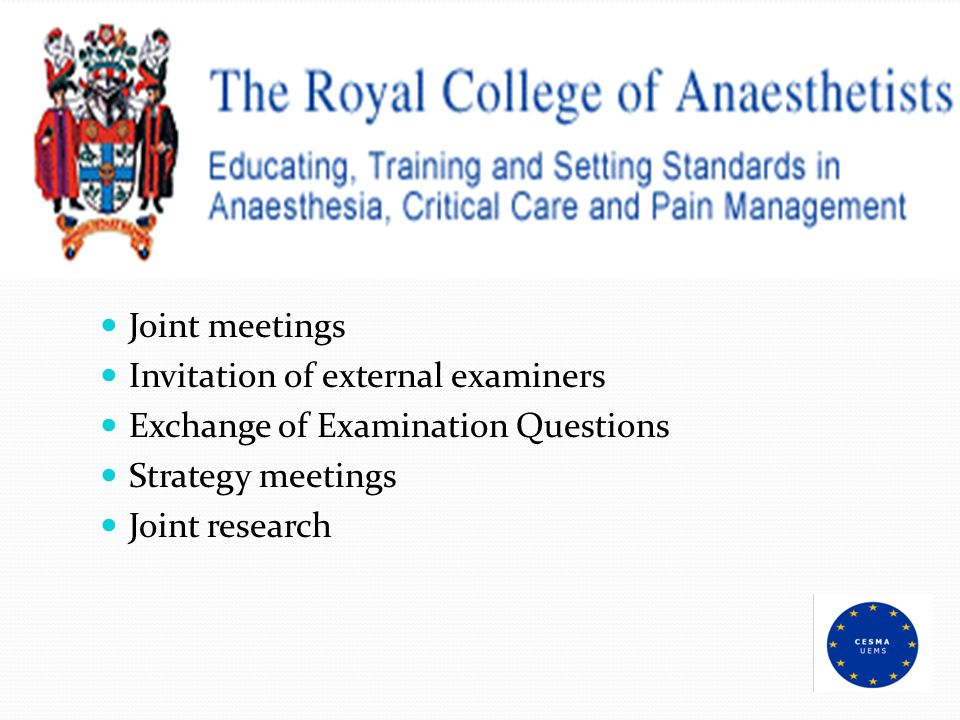 Joint meetings Invitation of external examiners. Exchange of Examination Questions. Strategy meetings.
