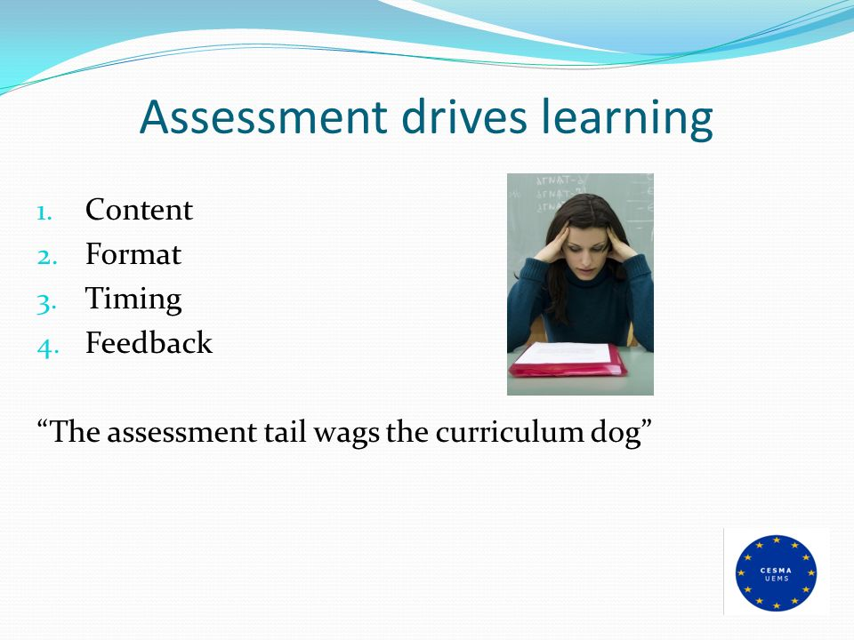 Assessment drives learning