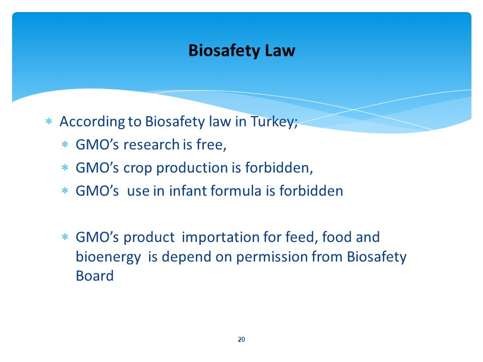 Biosafety Law According to Biosafety law in Turkey;