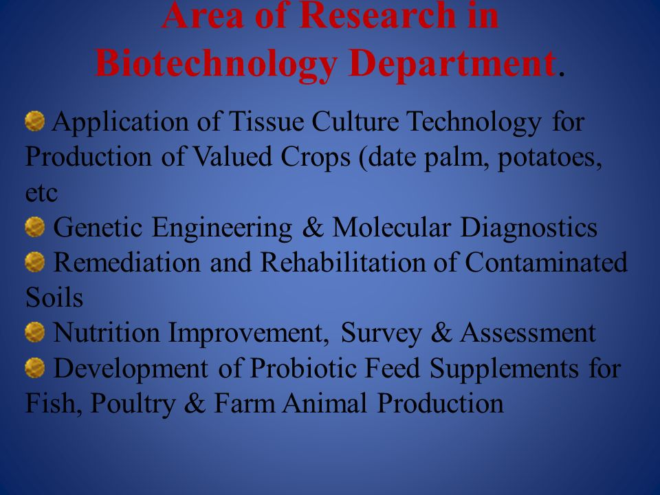 Area of Research in Biotechnology Department.