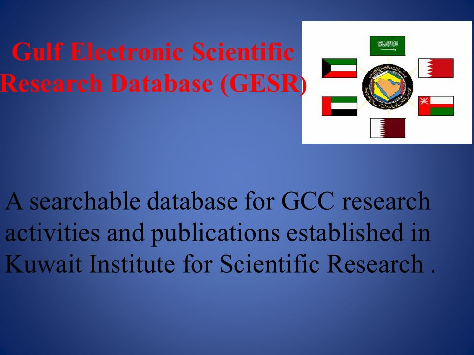 Gulf Electronic Scientific Research Database (GESR)