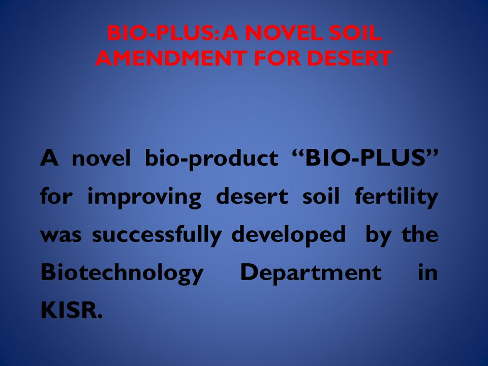 BIO-PLUS: A NOVEL SOIL AMENDMENT FOR DESERT