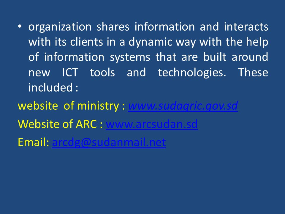 organization shares information and interacts with its clients in a dynamic way with the help of information systems that are built around new ICT tools and technologies. These included :
