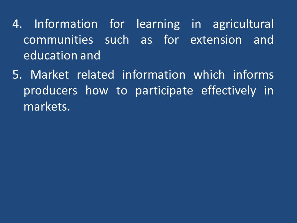 4. Information for learning in agricultural communities such as for extension and education and