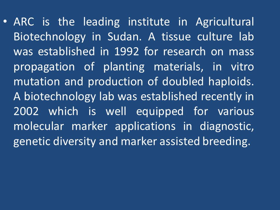 ARC is the leading institute in Agricultural Biotechnology in Sudan
