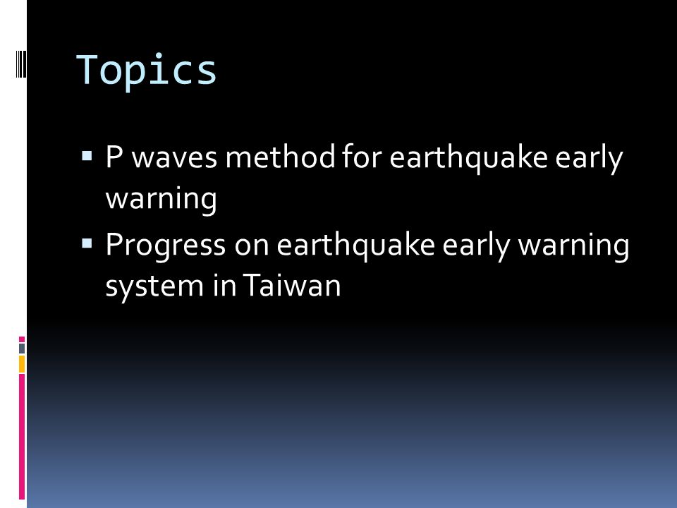 Topics P waves method for earthquake early warning