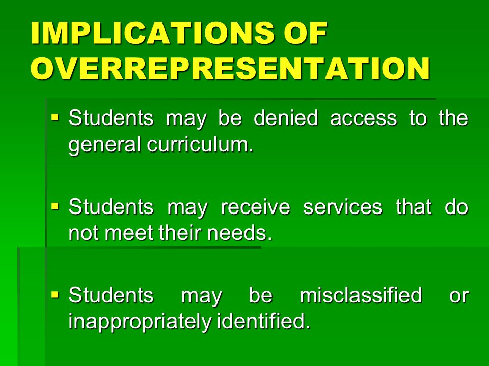 IMPLICATIONS OF OVERREPRESENTATION
