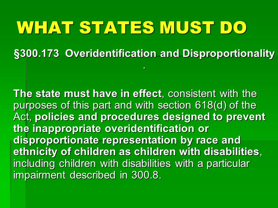 §300.173 Overidentification and Disproportionality .