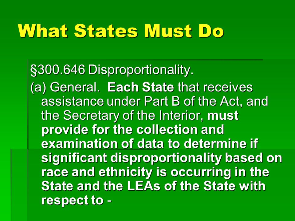 What States Must Do §300.646 Disproportionality.
