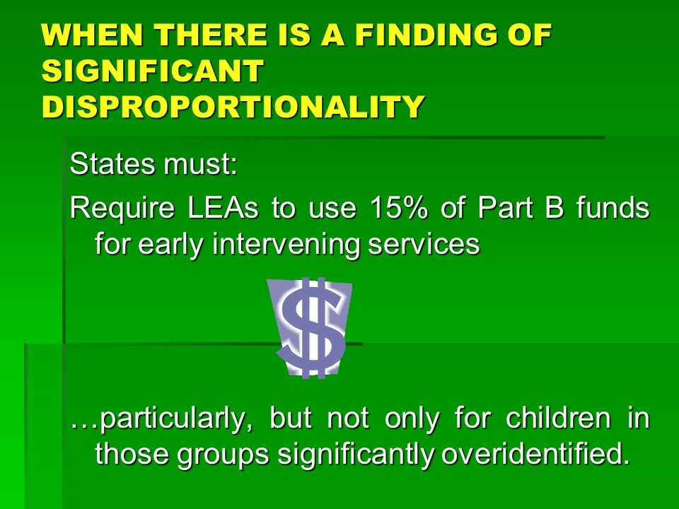 WHEN THERE IS A FINDING OF SIGNIFICANT DISPROPORTIONALITY