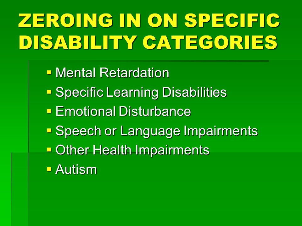 ZEROING IN ON SPECIFIC DISABILITY CATEGORIES