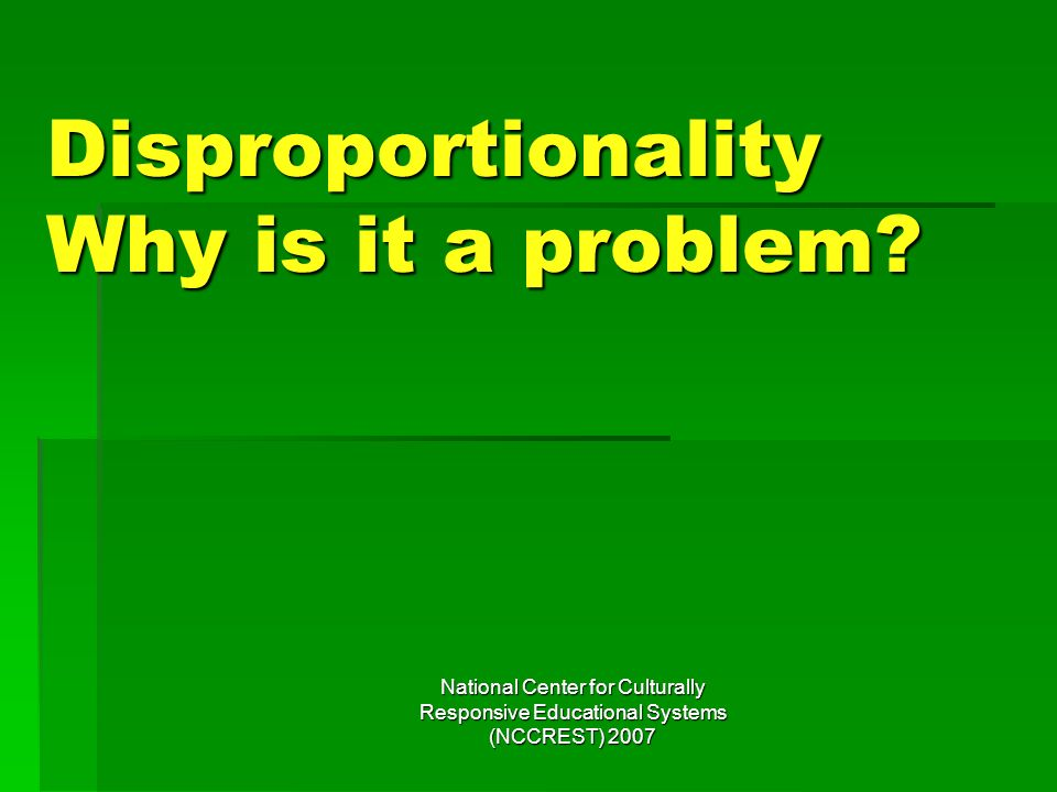 Disproportionality Why is it a problem