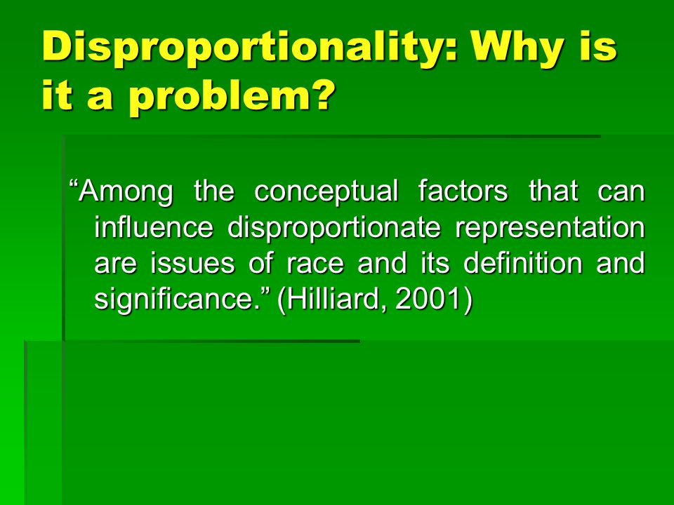 Disproportionality: Why is it a problem