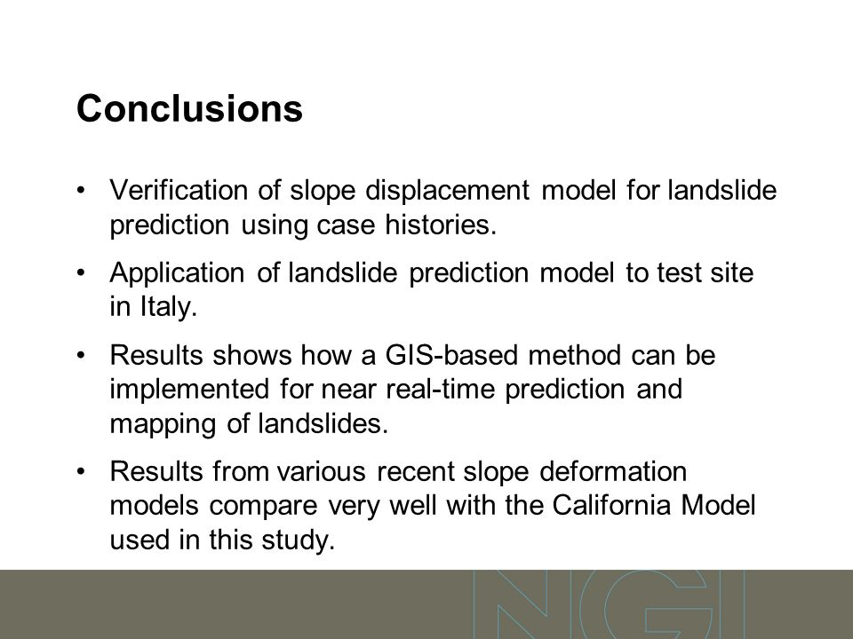 Conclusions Verification of slope displacement model for landslide prediction using case histories.