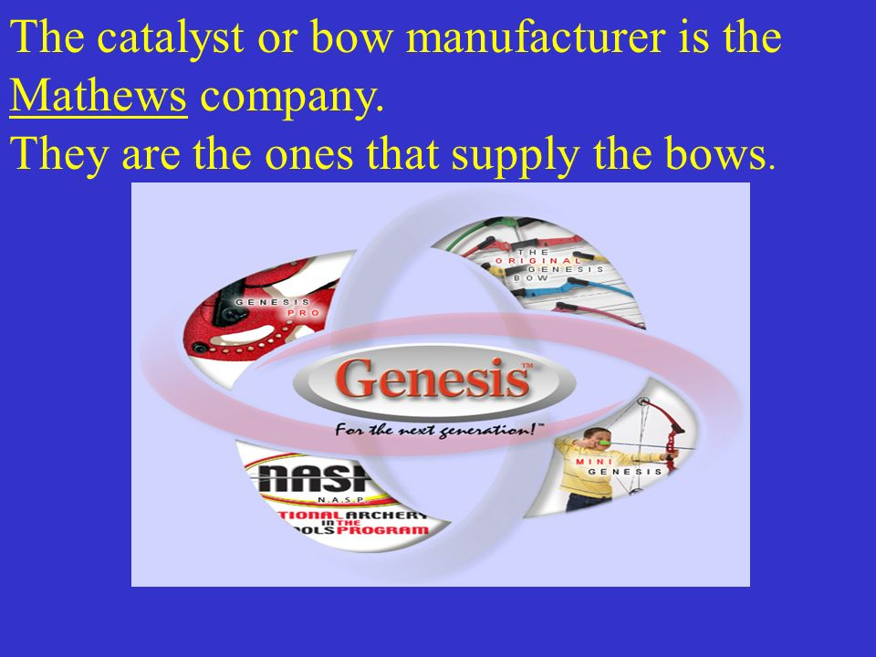 The catalyst or bow manufacturer is the Mathews company.