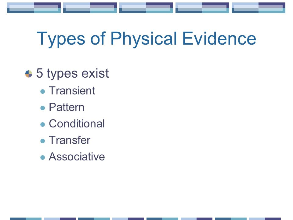 Types of Physical Evidence