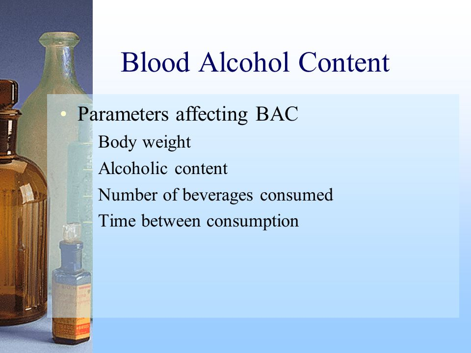 Blood Alcohol Content Parameters affecting BAC Body weight