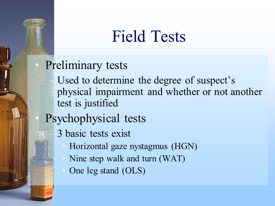 Field Tests Preliminary tests Psychophysical tests