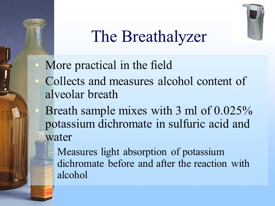 The Breathalyzer More practical in the field