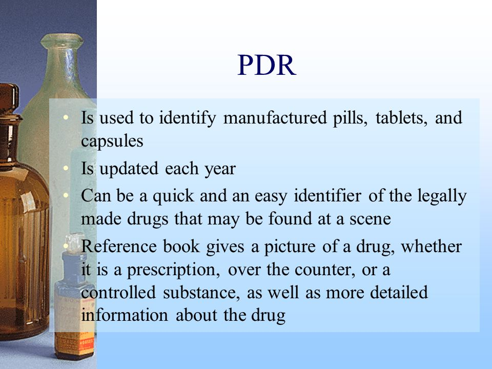 PDR Is used to identify manufactured pills, tablets, and capsules