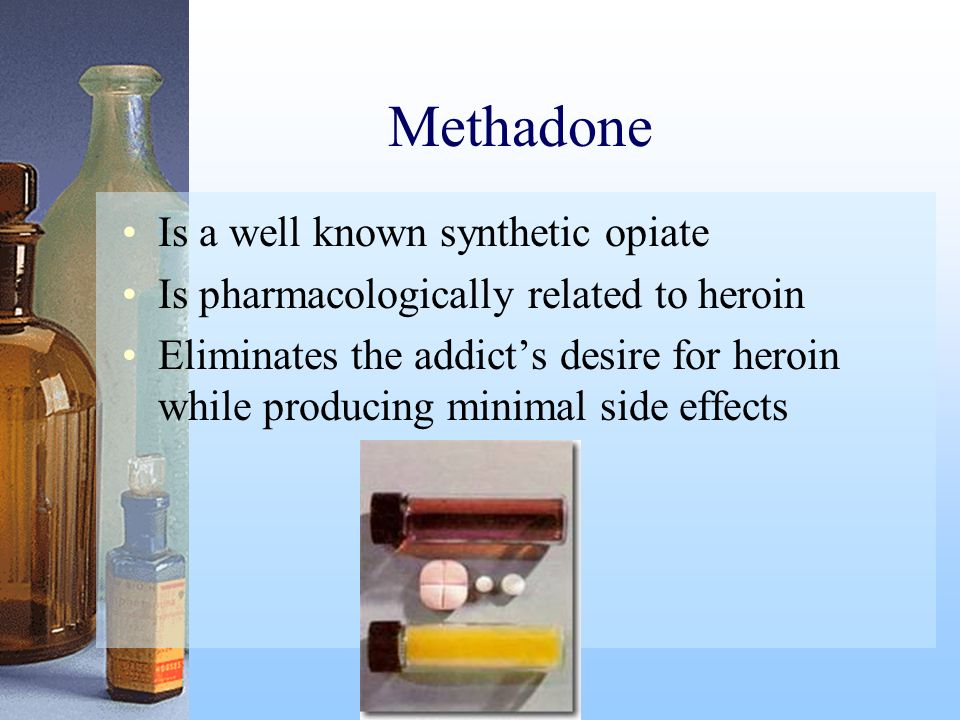 Methadone Is a well known synthetic opiate