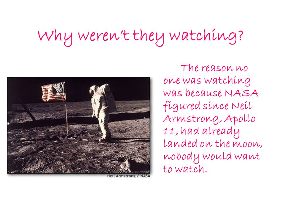 Why weren't they watching
