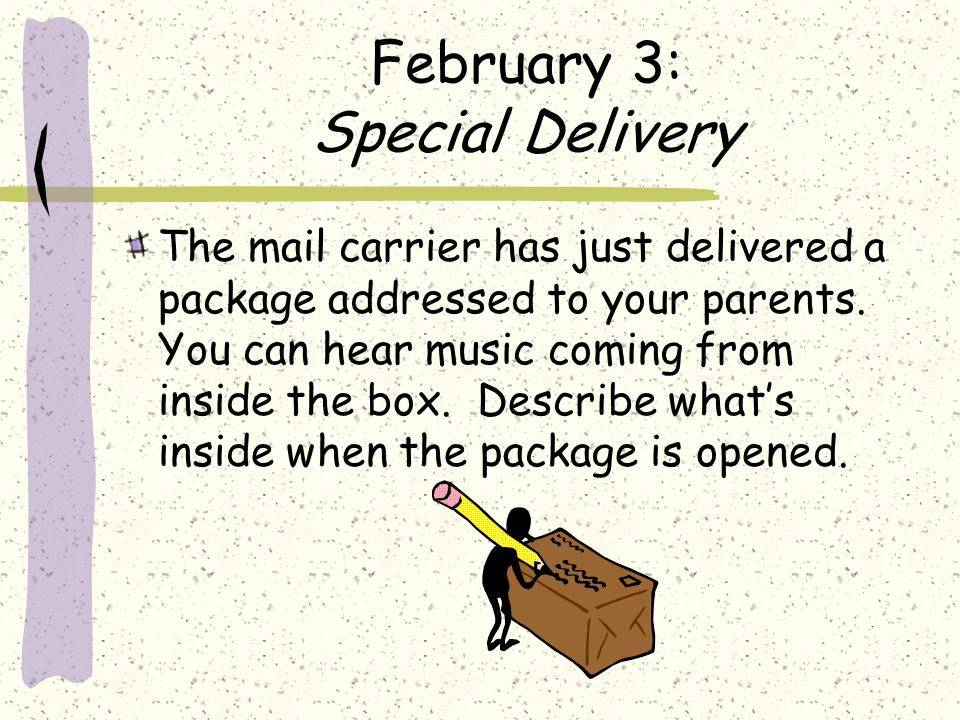 February 3: Special Delivery