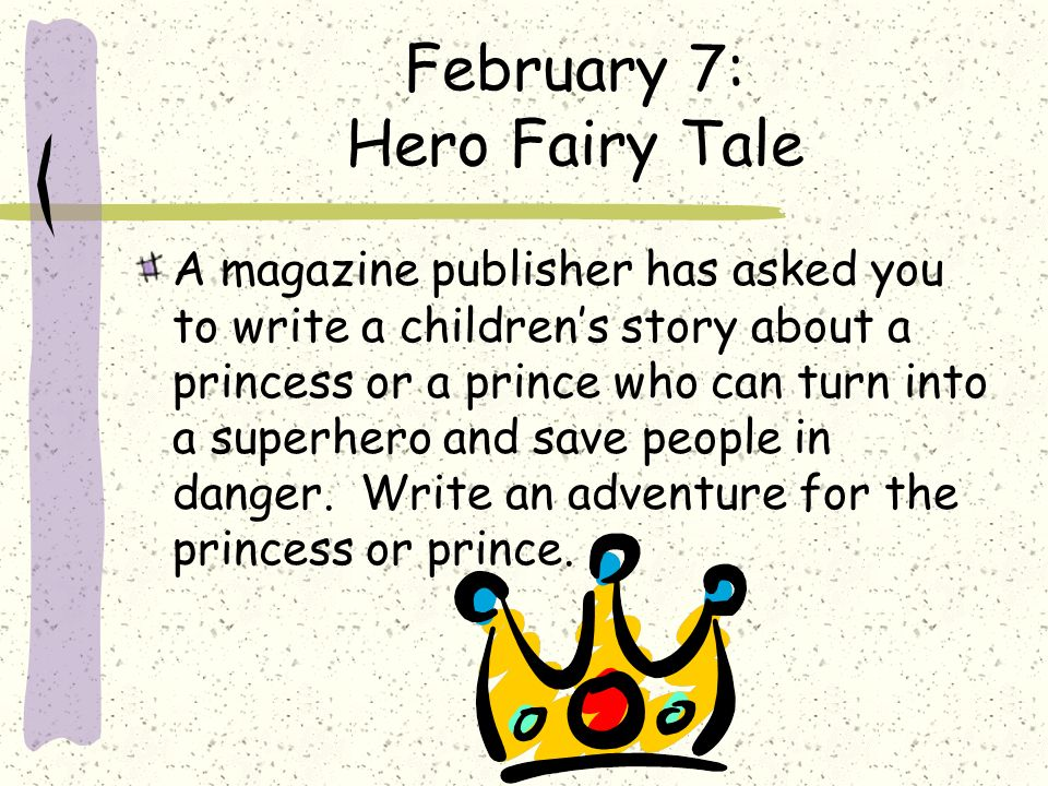 February 7: Hero Fairy Tale