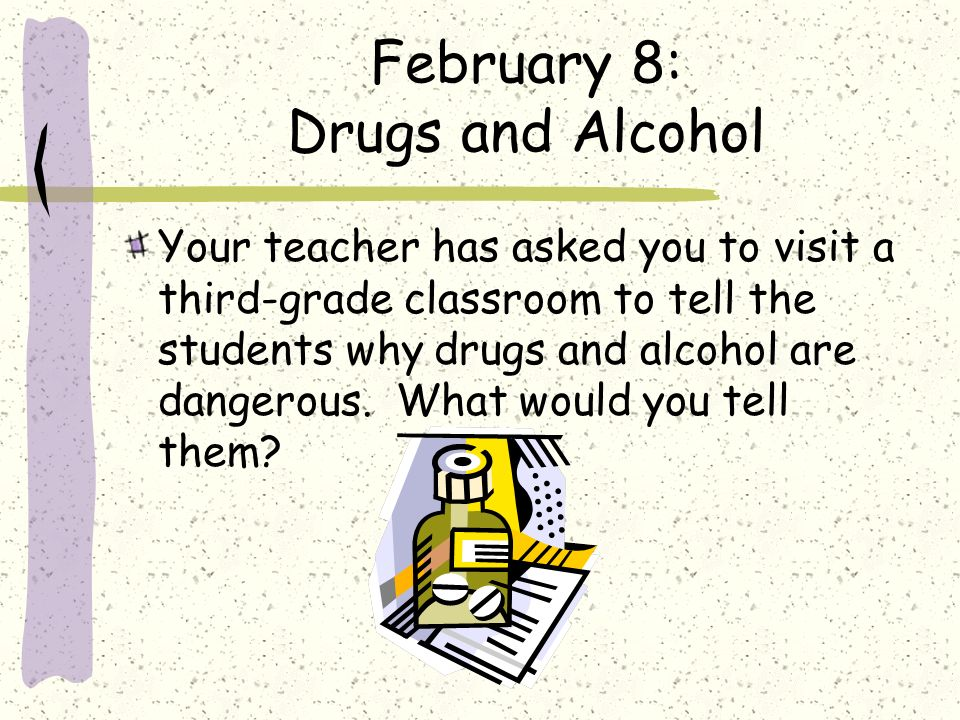 February 8: Drugs and Alcohol