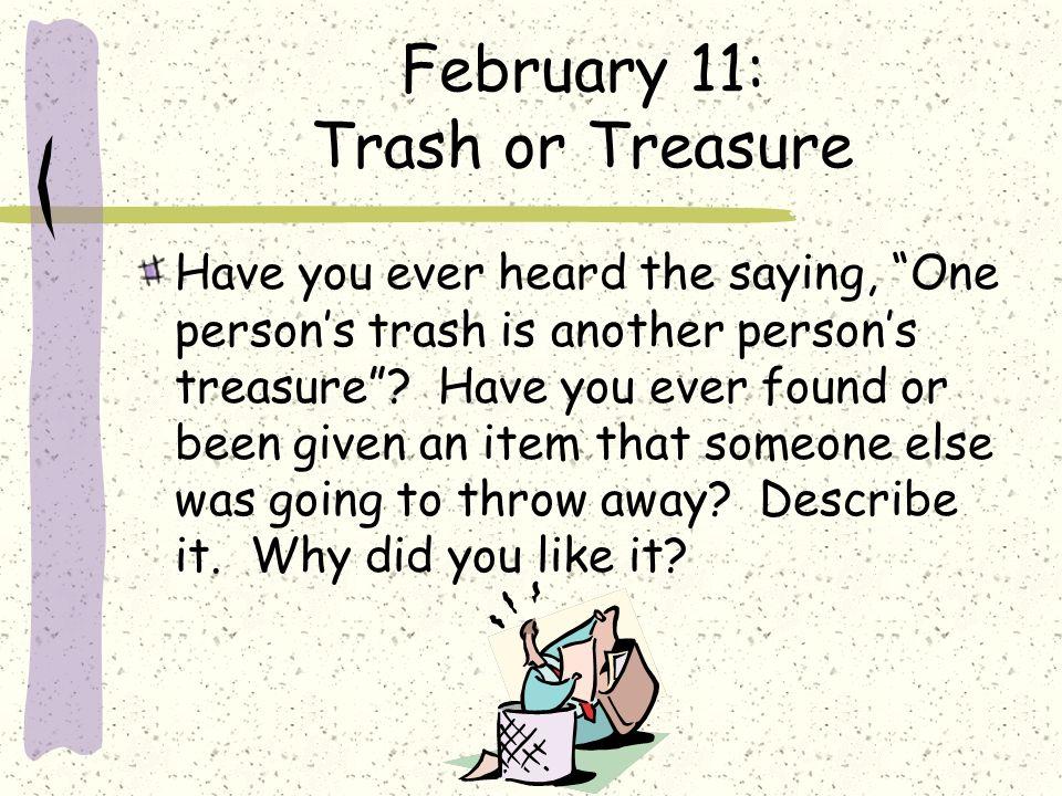 February 11: Trash or Treasure