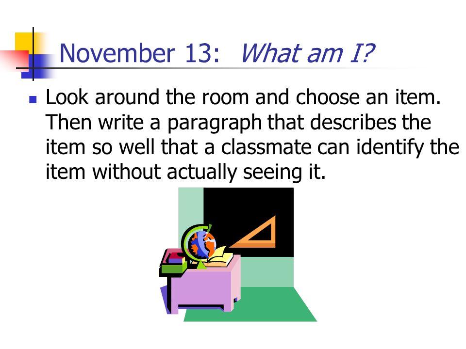 November 13: What am I
