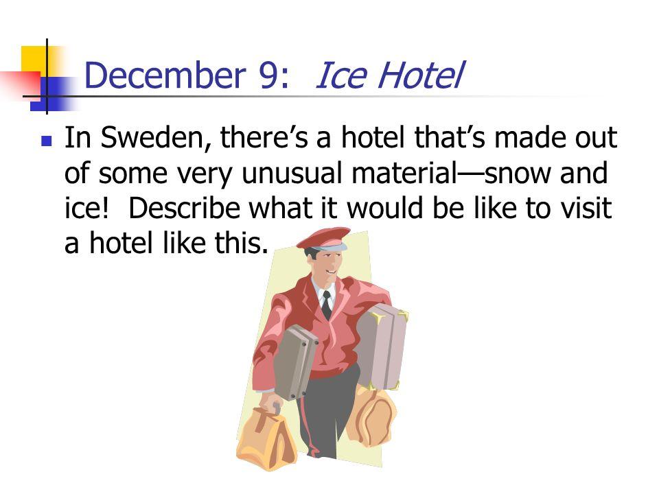 December 9: Ice Hotel